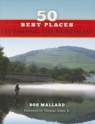 Book 50 best places fly fishing the northeast for Best trout fishing in new hampshire