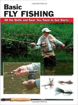 Book basic fly fishing all the skills and gear you need for Best fly fishing books